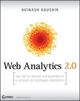 Web Analytics 2.0 The Art Of Online Accountability & Science Of Customer Centricity